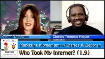 Who Took My Internet? (Marketing Momentum w/Charles & Deborah 1.9)